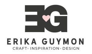 ERIKA GUYMON - CRAFT | INSPIRATION | DESIGN